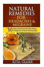 Natural Remedies for Headaches and Migraine : Top 50 Natural Headache...