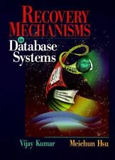 Recovery Mechanisms in Database Systems by Meichun Hsu and Vijay Kumar (1997,...