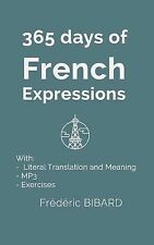French Expressions Ser.: 365 Days of French Expressions : Learn One New...
