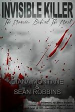 Invisible Killer: The Monster Behind the Mask, Robbins, Sean, Montane, Diana, Ne