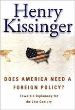 VG, Does America Need a Foreign Policy? : Toward a Diplomacy for the 21st Centur