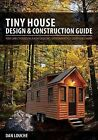 Tiny House Design and Construction Guide by Dan Louche (2012, Paperback)