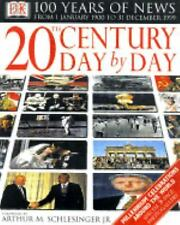 20th Century Day by Day (DK 100 Years of News From January 1, 1990 to December