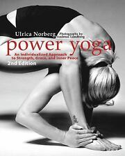 Power Yoga: An Individualized Approach to Strength, Grace, and Inner Peace (Seco
