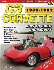 C3 Corvette, 1968-1982 : How to Build and Modify by Chris Petris (2014,...