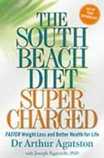 The South Beach Diet Supercharged: Faster Weight Loss and Better Health For...
