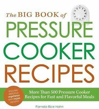 The Big Book of Pressure Cooker Recipes : More Than 500 Pressure Cooker...