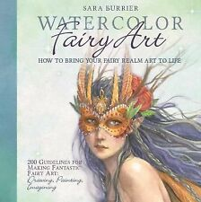 NEW - Watercolor Fairy Art: How to Bring Your Fairy Realm Art to Life