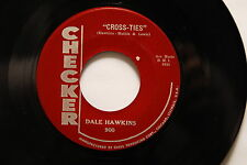 "DALE HAWKINS La-Do-Dada/Cross-Ties 45rpm ROCKABILLY 7"" CHECKER"