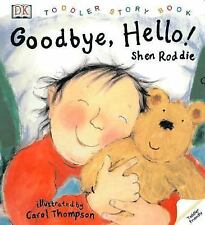 Toddler Story Book: Good-bye, Hello!