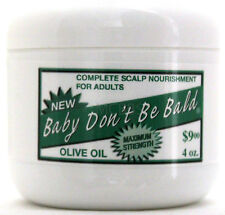 BABY DON'T BE BALD HAIR & SCALP GROWTH NOURISHMENT OLIVE OIL MAX STRENGTH 4 OZ.