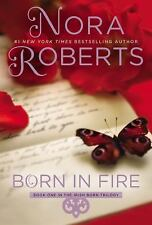The Born in Trilogy: Born in Fire Bk. 1 by Nora Roberts (2013, Paperback)