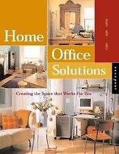 Home Office Solutions: Creating a Space That Works for You by Kanarek, Lisa