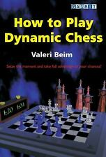 How To Play Dynamic Chess, Valeri Beim, Good Book