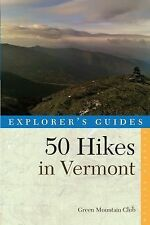 Explorer's 50 Hikes: Explorer's Guide 50 Hikes in Vermont by Green Mountain...