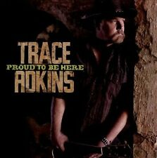 Proud to Be Here by Trace Adkins (CD, 2011, Show Dog Nashville)
