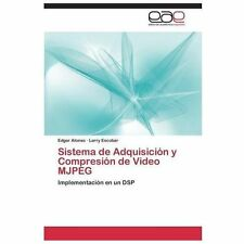 Sistema de Adquisici�n y Compresi�n de Video Mjpeg by Escobar Larry and...