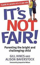 It's Not Fair: Parenting the Bright and Challenging Ch