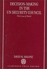 Decision-Making in the UN Security Council: The Case of Haiti, 1990-1997