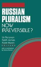 Russian Pluralism : Now Irreversible? by Uri Ra'anan (1993, Hardcover)