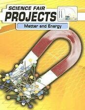Matter and Energy (Science Fair Projects (Heinemann Library))