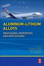 Aluminum-Lithium Alloys : Processing, Properties, and Applications (2013,...