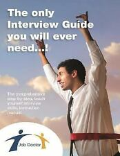 The Only Interview Guide You Will Ever Need... ! by Andrew Underwood (2015,...