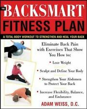 The BackSmart Fitness Plan: A Total-Body Workout to Strengthen and Heal Your Bac