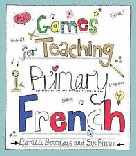 Games for Teaching Primary French by Sue Finnie and Danièle Bourdais (2015,...
