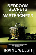 The Bedroom Secrets of the Master Chefs, Irvine Welsh, New