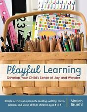 Playful Learning: Develop Your Child's Sense of Joy and Wonder-ExLibrary