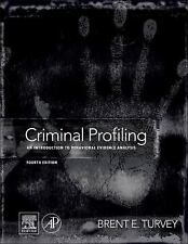 Criminal Profiling : An Introduction to Behavioral Evidence Analysis by Brent E.