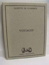 ref Ma/3 -  COZETTE DE CHARMOY - VOYAGES   - Terra Incognita / 1978