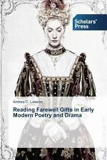 Reading Farewell Gifts in Early Modern Poetry and Drama by Lawson Andrea C....