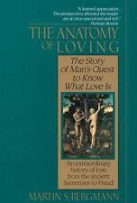 The Anatomy of Loving : The Story of Man's Quest to Know What Love Is by...