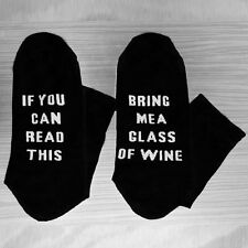 If you can read this/Bring me a glass of wine - Printed on the Sole Women Socks