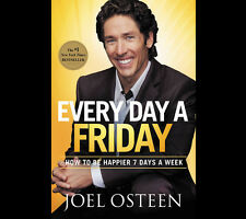 EVERY DAY A FRIDAY is Hardcover BOOK by Joel Osteen FREE SHIPPING make BE HAPPY