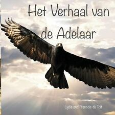 Het Verhaal Van de Adelaar by Francois Du Toit and Lydia Du Toit (2013,...