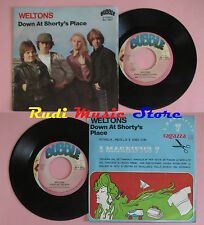 LP 45 7'' WELTONS Down at shorty's place Every day the week 1981 italy cd mc dvd