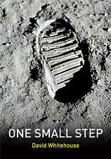 One Small Step: Astronauts In Their Own Words, Whitehouse, David