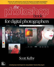 The Photoshop Book for Digital Photographers (Voices (New Riders)) Scott Kelby V