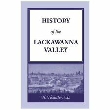 History of the Lackawanna Valley by M. Hollister (1989, Paperback, Reprint)