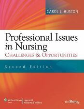Professional Issues in Nursing: Challenges and Opportunities, Huston MSN  MPA  D