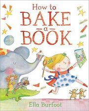 How to Bake a Book by Ella Burfoot (2014, Hardcover)