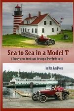 Sea to Sea in a Model T : The Story of Henry Fords Old Car by Don Van Polen...