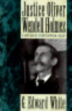 Justice Oliver Wendell Holmes: Law and the Inner Self, White, G. Edward, Accepta