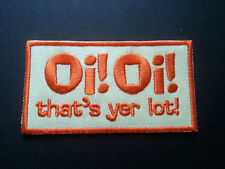 HEAVY METAL PUNK ROCK MUSIC SEW / IRON ON PATCH:- OI! OI! THAT'S YER LOT