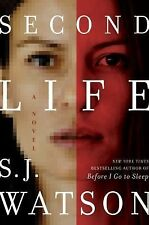 Second Life by S. J. Watson (2015, Hardcover)