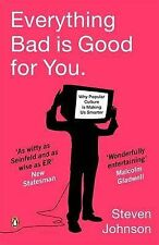 Everything Bad is Good for You: How Popular Culture is Making Us Smarter by...