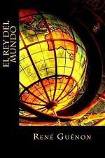 El Rey Del Mundo by René Guénon (2016, Paperback)